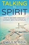 Talking to Spirit: How to...