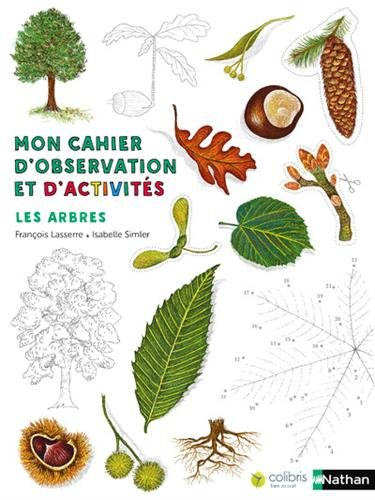Mon cahier d'observation et d'activits Colibris - Les arbres 4/7 ans