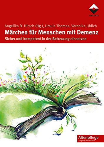 Märchen für Menschen mit Demenz: Sicher und kompetent in der Betreuung einsetzen (Altenpflege)