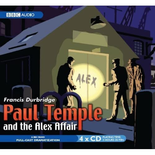 Paul Temple And The Alex Affair (Radio Collection) by Francis Durbridge (2003-10-06)