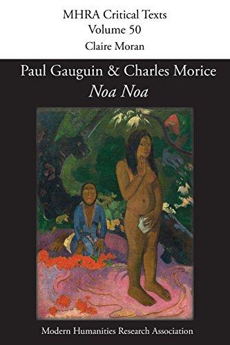 "'Noa Noa' by Paul Gauguin and Charles Morice: with 'Manuscrit tiré du ""Livre des métiers"" de Vehbi-Zumbul Zadi' by Paul Gauguin (MHRA Critical Texts)"