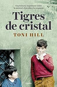 Tigres de cristal par Toni Hill
