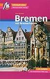 Bremen MM-City Reiseführer Michael Müller Verlag: mit Bremerhaven