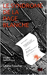 Le Syndrome de la Page Blanche: Thriller fantastique