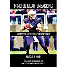 Mindful Quarterbacking: A Playbook for the Quarterback's Mind (English Edition)