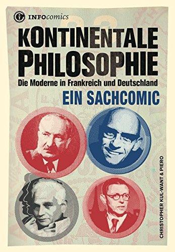 """""""Kontinentale"""" Philosophie: Die Moderne in Frankreich und Deutschland. Ein Sachcomic (Infocomics)"""