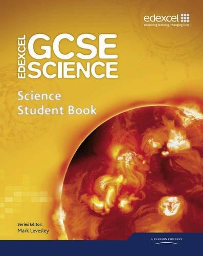 Edexcel GCSE Science: GCSE Science Student Book (Edexcel GCSE Science 2011) by Mark Levesley (2011-03-04)