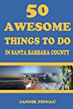 50 Awesome Things To Do in Santa Barbara County