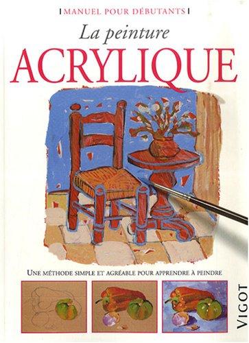 La peinture acrylique : Une méthode simple et agréable pour apprendre à peindre par Gabriel Martin Roig, Mercedes Gaspar, Esther Olivé De Puig