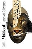 León el Africano (El Libro De Bolsillo - Bibliotecas De Autor - Biblioteca Maalouf nº 3098)