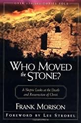 Who Moved the Stone? by Frank Morison (1987-08-27)
