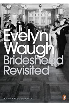 Brideshead Revisited: The Sacred and Profane Memories of Captain Charles Ryder (Penguin Modern Classics) von [Waugh, Evelyn]