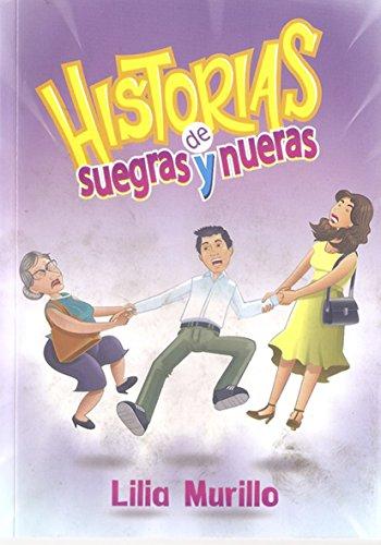 Historias de suegras y nueras: Relatos cortos par Lilia Murillo