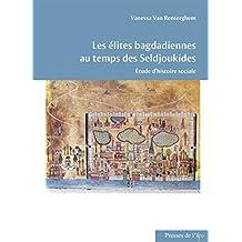 Les élites bagdadiennes au temps des Seldjoukides: Étude d'histoire sociale