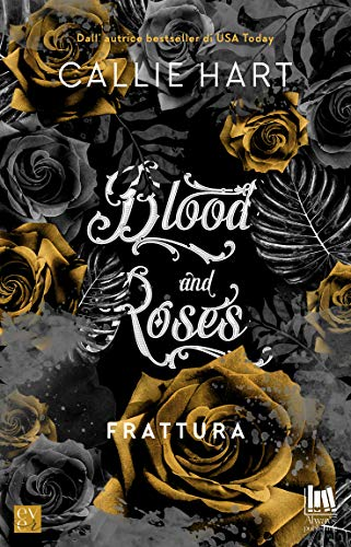 Blood and Roses. Frattura di [Callie Hart]