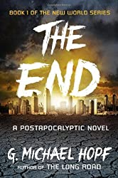The End: A Postapocalyptic Novel (The New World Series) by G. Michael Hopf (2014-01-07)