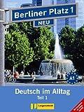 Berliner Platz 1 NEU in Teilbänden - Lehr- und Arbeitsbuch 1, Teil 1 mit Audio-CD und