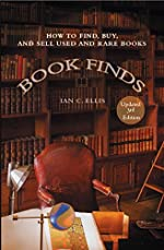 Book Finds, 3rd Edition - How to Find, Buy, and Sell Used and Rare Books d'Ian C. Ellis