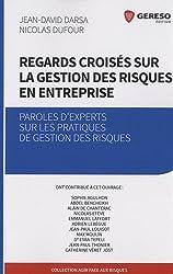 Regards croisés sur la gestion des risques en entreprise: Paroles d'experts sur les pratiques de gestion des risques.