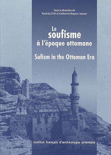 Le soufisme  l'poque ottomane : XVIe-XVIIIe sicle