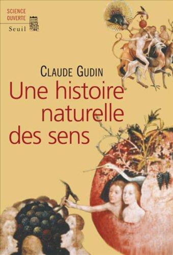 Une histoire naturelle des sens par Claude Gudin