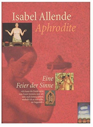 Aphrodite. Eine Feier der Sinne