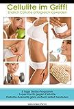 Cellulite im Griff!: Endlich Cellulite erfolgreich loswerden