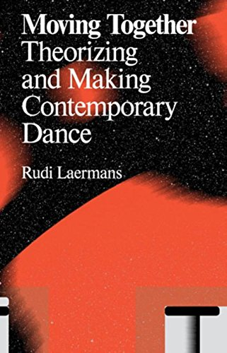 Moving Together: Making and Theorizing Contemporary Dance: theorizing and making Contemporary Dance (Antennae) por Rudi Laermans