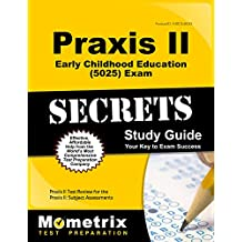 Praxis II Early Childhood Education (5025) Exam Secrets Study Guide: Praxis II Test Review for the Praxis II: Subject Assessments (English Edition)