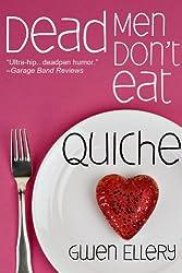 Dead Men Don't Eat Quiche: A Short Cozy Mystery Set in Paris (English Edition)