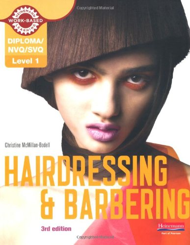 Level 1 (NVQ/SVQ) Certificate in Hairdressing and Barbering Candidate Handbook (NVQ/SVQ Hairdressing 2009)