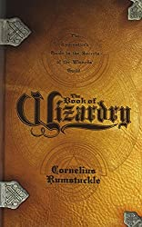 The Book of Wizardry: The Apprentice's Guide to the Secrets of the Wizard's Guild