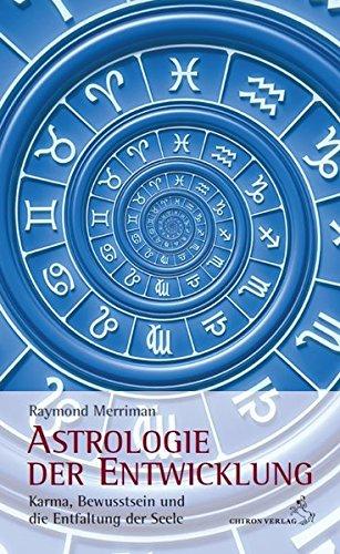 Astrologie der Entwicklung: Karma, Bewusstsein und die Entfaltung der Seele
