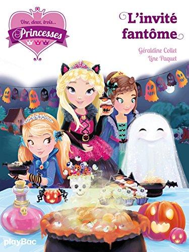 Une, deux, trois... Princesses - L'invit fantme - Tome 3