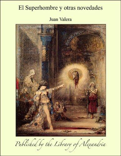 El Superhombre y otras novedades por Juan Valera