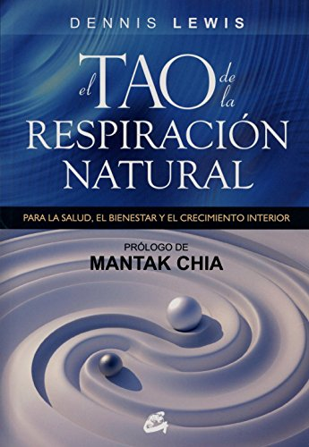 El tao de la respiración natural: Para la salud, el bienestar y el crecimiento interior (Kaleidoscopio) por Dennis Lewis
