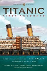 Titanic, First Accounts: (Penguin Classics Deluxe Edition) Kindle Edition