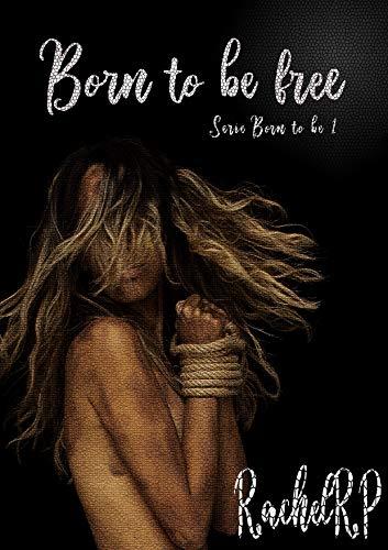 Born to be free eBook: Rachel RP: Amazon.es: Tienda Kindle