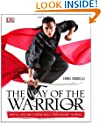 The Way of the Warrior: Martial Arts and Fighting Skills from Around the World