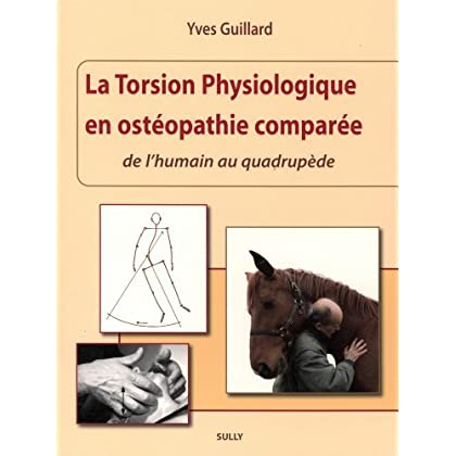 La torsion physiologique en ostéopathie comparée : De l'humain au quadrupède
