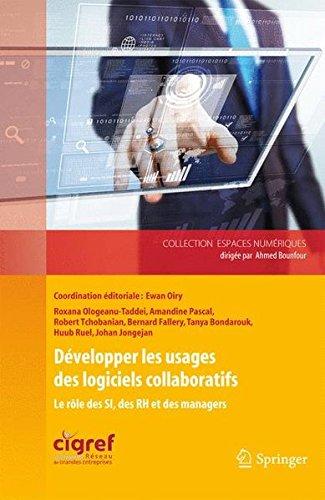 Développer les usages des logiciels collaboratifs : Le rôle des SI, des RH et des managers