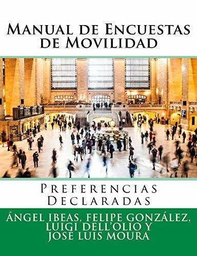 Manual de Encuestas de Movilidad: Preferencias Declaradas por Angel Ibeas