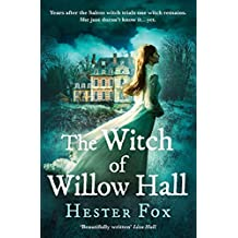 The Witch Of Willow Hall: A spellbinding historical fiction debut for 2018 perfect for fans of A Discovery of Witches