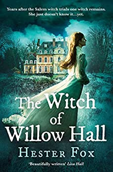 The Witch Of Willow Hall: A spellbinding debut ghost story perfect for fans of Outlander by [Fox, Hester]
