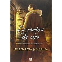 La Sombra De Otro (NB HISTORICA) de Luis García Jambrina (15 oct 2014) Tapa dura