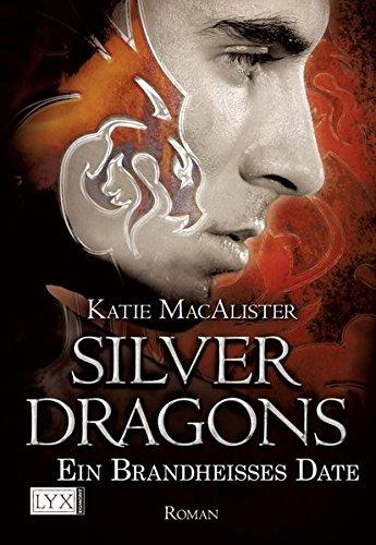 Preisvergleich Produktbild Silver Dragons - Ein brandheißes Date (Silver-Dragons-Reihe, Band 1)