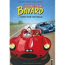 Les Enquête de l'inspecteur Bayard, tome 11 : L'Inspecteur voit rouge