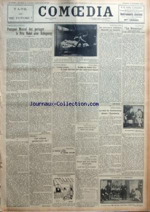 COMOEDIA [No 5072] du 19/11/1926 - LA PETITE HISTOIRE LITTERAIRE-POURQUOI MISTRAL DUT PARTAGER LE PRIX NOBEL AVEC ECHEGARAY PAR GABRIEL MOUREY - ENTRE NOUS-LES ENFANTS GOUVERNENT-ILS ? PAR GABRIEL BOISSY - UNE FACHEUSE DISPERSION-LA BIBLIOTHEQUE MUSICALE DE CAMILLE SAINT-SAENS PAR RAOUL DAVRAY - LA MAISON NATALE DE CLAUDE LORRAIN - SOYONS LOGIQUES-UN FILM SUR JEANNE D'ARC DOIT ETRE ENTIEREMENT FRANCAIS - POUR LE TARIF G. V. 118-LA CHAMBRE SYNDICALE DES LIBRAIRES APPROUVE NOTRE CAMPAGNE PAR PAUL