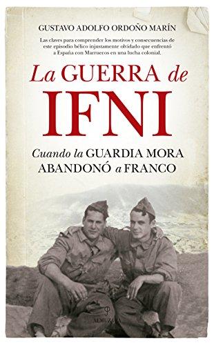La guerra de Ifni (Historia) por Gustavo Adolfo Ordoño Marín