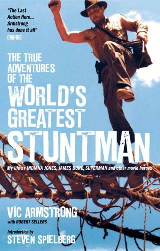 The True Adventures of the Worlds Greatest Stuntman by Vic Armstrong (2012-05-25)